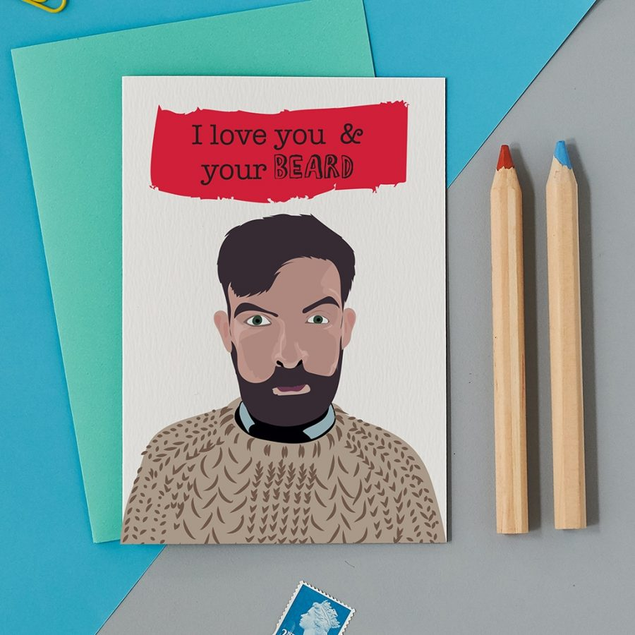 Greetings Card Luxury Designer Personalised Message Sustainable Environmentally Friendly FSC Paper Plastic Free - i love you and your beard