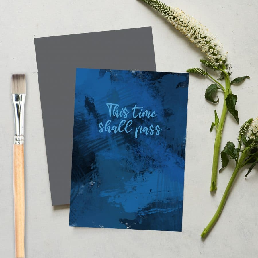 Greetings Card Luxury Designer Personalised Message Sustainable Environmentally Friendly FSC Paper Plastic Free love positive messaging - this time shall pass card