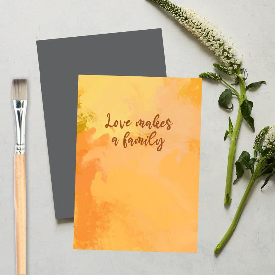 Greetings Card Luxury Designer Personalised Message Sustainable Environmentally Friendly FSC Paper Plastic Free love positive messaging - love makes a family card