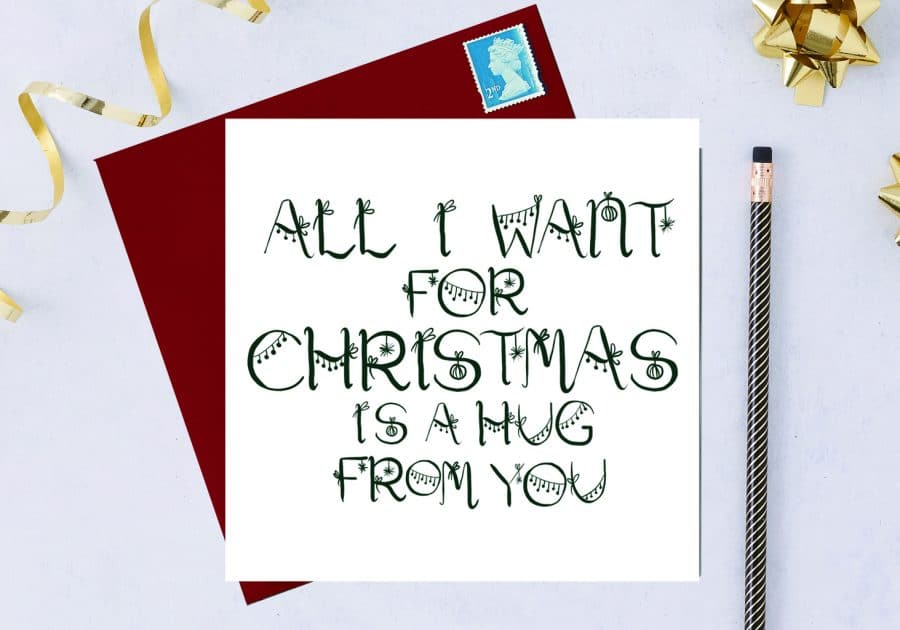 Christmas Card Luxury Designer Personalised Message Sustainable Environmentally Friendly FSC Paper Plastic Free - All I want for Christmas is a hug from you