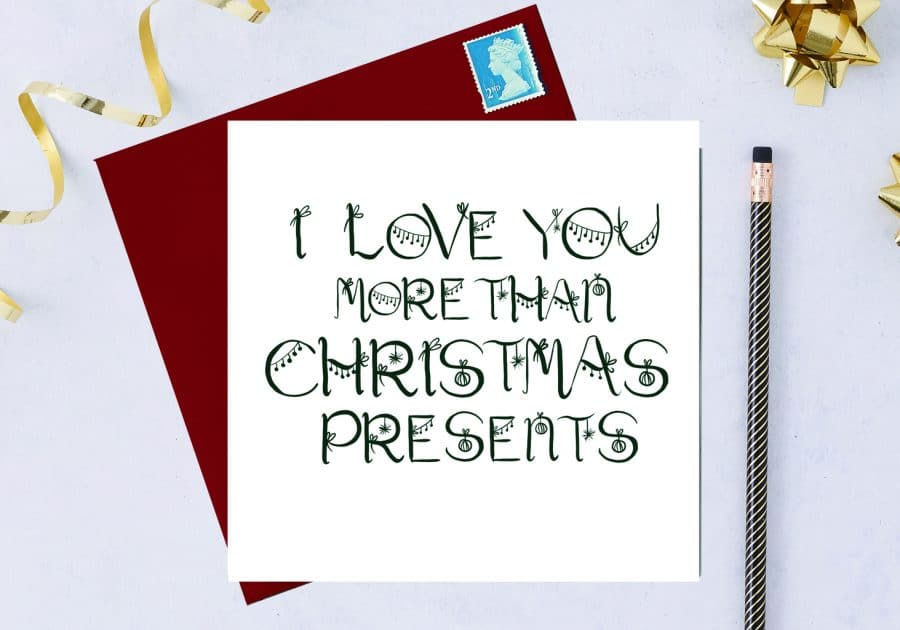 Christmas Card Luxury Designer Personalised Message Sustainable Environmentally Friendly FSC Paper Plastic Free - I love you more than Christmas presents